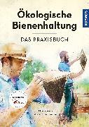 Cover-Bild zu Ökologische Bienenhaltung - das Praxisbuch von Miltenberger, Tobias