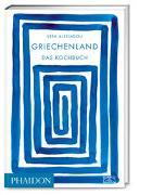 Cover-Bild zu Griechenland - Das Kochbuch von Alexiadou, Vefa