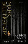 Cover-Bild zu Was dich nicht umbringt von Billingham, Mark
