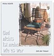 Cover-Bild zu Und nichts ist mehr, wie es war von Würth, Petra