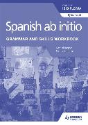 Cover-Bild zu Spanish ab initio for the IB Diploma Grammar and Skills Workbook