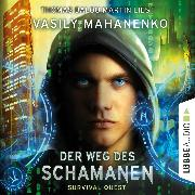 Cover-Bild zu Der Weg des Schamanen - Survival Quest-Serie 1 (Ungekürzt) (Audio Download) von Mahanenko, Vasily