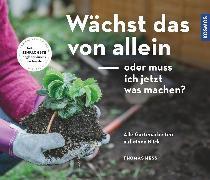 Cover-Bild zu Heß, Thomas: Wächst das von allein - oder muss ich jetzt machen? (eBook)