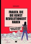 Cover-Bild zu Frauen, die die Kunst revolutioniert haben. Feministische Kunst