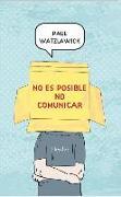 Cover-Bild zu Watzlawick, Paul: No Es Posible No Comunicar