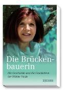 Cover-Bild zu Die Brückenbauerin von Arnet, Helene