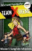 Cover-Bild zu Peinkofer, Michael: TEAM X-TREME - Mission 5: Sumpf des Schreckens (eBook)
