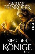 Cover-Bild zu Peinkofer, Michael: Sieg der Könige (eBook)