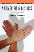 Cover-Bild zu Jecklin, Hans: A New Spirit in Business: From Fear and Need to Love and Abundance