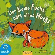 Cover-Bild zu Der kleine Fuchs hört einen Mucks (eBook) von Brügge, Anne-Kristin Zur