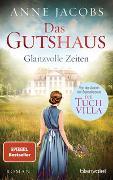 Cover-Bild zu Das Gutshaus - Glanzvolle Zeiten von Jacobs, Anne