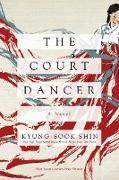 Cover-Bild zu The Court Dancer (eBook) von Shin, Kyung-Sook