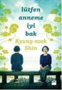 Cover-Bild zu Lütfen Anneme Iyi Bak von Shin, Kyung-Sook