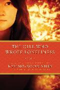 Cover-Bild zu The Girl Who Wrote Loneliness von Shin, Kyung-Sook