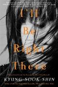 Cover-Bild zu I'll Be Right There (eBook) von Shin, Kyung-Sook