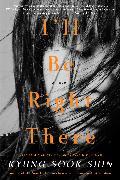 Cover-Bild zu I'll Be Right There von Shin, Kyung-Sook