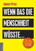 Cover-Bild zu Wenn das die Menschheit wüsste (eBook) von Prinz, Daniel