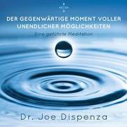 Cover-Bild zu Der gegenwärtige Momente von Dispenza, Dr. Joe