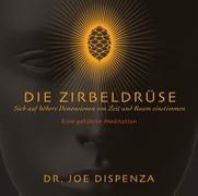Cover-Bild zu Die Zirbeldrüse von Dispenza, Dr. Joe