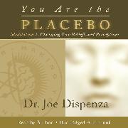 Cover-Bild zu You Are the Placebo Meditation 1 - Revised Edition (Audio Download) von Dispenza, Dr. Joe