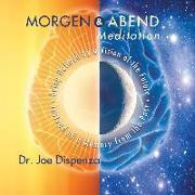 Cover-Bild zu Morgen- und Abendmeditation von Dr. Joe Dispenza