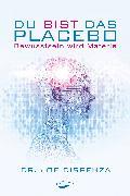 Cover-Bild zu Du bist das Placebo (eBook) von Dispenza, Joe
