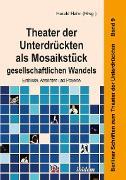 Cover-Bild zu Theater der Unterdrückten als Mosaikstück gesellschaftlichen Wandels (eBook) von Hahn, Harald (Reihe Hrsg.)