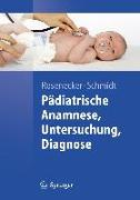 Cover-Bild zu Pädiatrische Anamnese, Untersuchung, Diagnose von Rosenecker, Josef (Hrsg.)