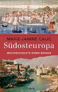 Cover-Bild zu Südosteuropa von Calic, Marie-Janine