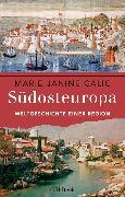 Cover-Bild zu Südosteuropa (eBook) von Calic, Marie-Janine