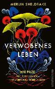 Cover-Bild zu Verwobenes Leben (eBook) von Sheldrake, Merlin