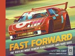 Cover-Bild zu Fast Forward: The World's Most Famous Race Tracks and Race Cars von Skinner, Adam