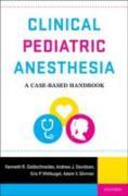 Cover-Bild zu Clinical Pediatric Anesthesia (eBook) von Goldschneider, Kenneth (Hrsg.)