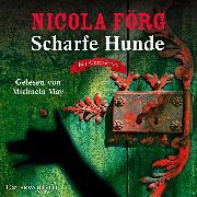 Cover-Bild zu Scharfe Hunde (Alpen-Krimis 8) (Audio Download) von Förg, Nicola
