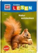 Cover-Bild zu WAS IST WAS Erstes Lesen Band 4. Natur entdecken von Braun, Christina
