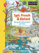 Cover-Bild zu Duden 24+: Igel, Frosch & Elefant: Das große Wimmelbuch der Tiere von Braun, Christina