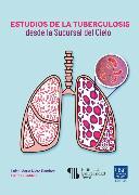 Cover-Bild zu Estudios de la tuberculosis desde la Sucursal del Cielo (eBook) von Portilla, Diana Katerine Rengifo