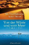 Cover-Bild zu Von der Wüste und vom Meer (eBook) von Moser, Achill