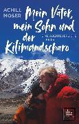 Cover-Bild zu Mein Vater, mein Sohn und der Kilimandscharo von Moser, Achill