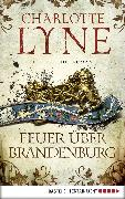 Cover-Bild zu Feuer über Brandenburg (eBook) von Lyne, Charlotte