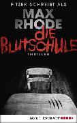Cover-Bild zu Die Blutschule (eBook) von Rhode, Max