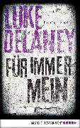 Cover-Bild zu Für immer mein (eBook) von Delaney, Luke