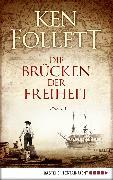 Cover-Bild zu Die Brücken der Freiheit (eBook) von Follett, Ken