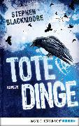 Cover-Bild zu Tote Dinge (eBook) von Blackmoore, Stephen