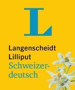 Cover-Bild zu Langenscheidt Lilliput Schweizerdeutsch - im Mini-Format von Langenscheidt, Redaktion (Hrsg.)