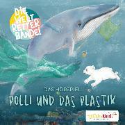 Cover-Bild zu Die Weltretterbande - Polli und das Plastik (glückskind-Edition) (Audio Download) von Wernicke, Rudolf K.