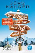 Cover-Bild zu Im Schnee wird nur dem Tod nicht kalt von Maurer, Jörg