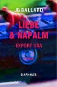 Cover-Bild zu Liebe & Napalm: Export USA (eBook) von Ballard, J. G.