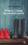 Cover-Bild zu Schorsch Clooney, die Landluft und ich von Loebnau, Bibo