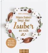 Cover-Bild zu Manchmal liegt der Zauber so nah von Loebnau, bibo